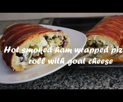 Hot Smoked Ham Wrapped Pizza Roll With Goat Cheese Recipe