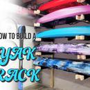 How to Build a Kayak Rack