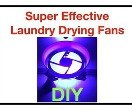 DIY Glowing Laundry Drying Fans