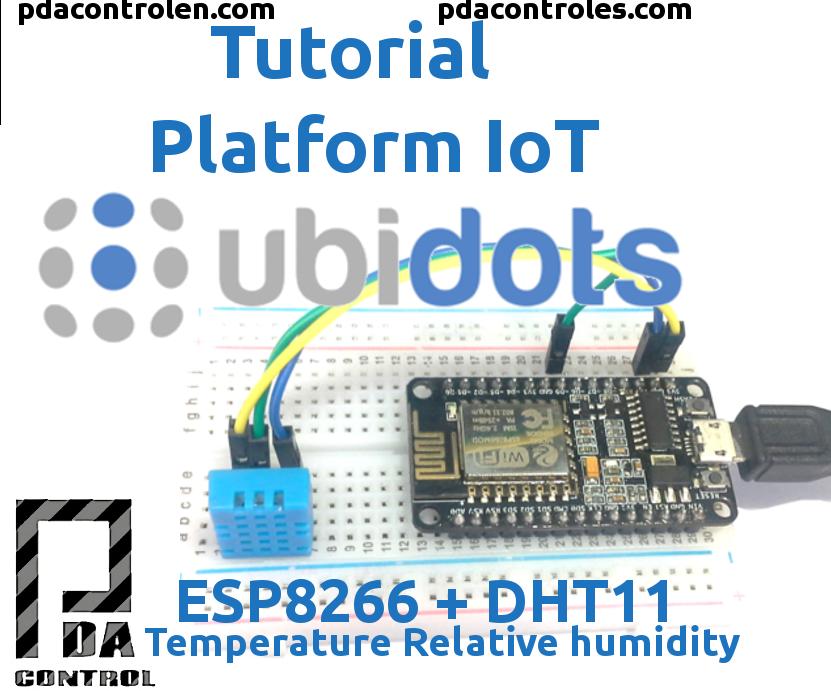 Tutorial Platform IoT Ubidots & ESP8266 + Sensor DHT11