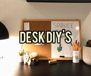 Spruce Up Your Workspace! Desk DIY'S!
