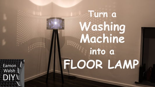 Turn a Washing Machine Into a Floor Lamp.