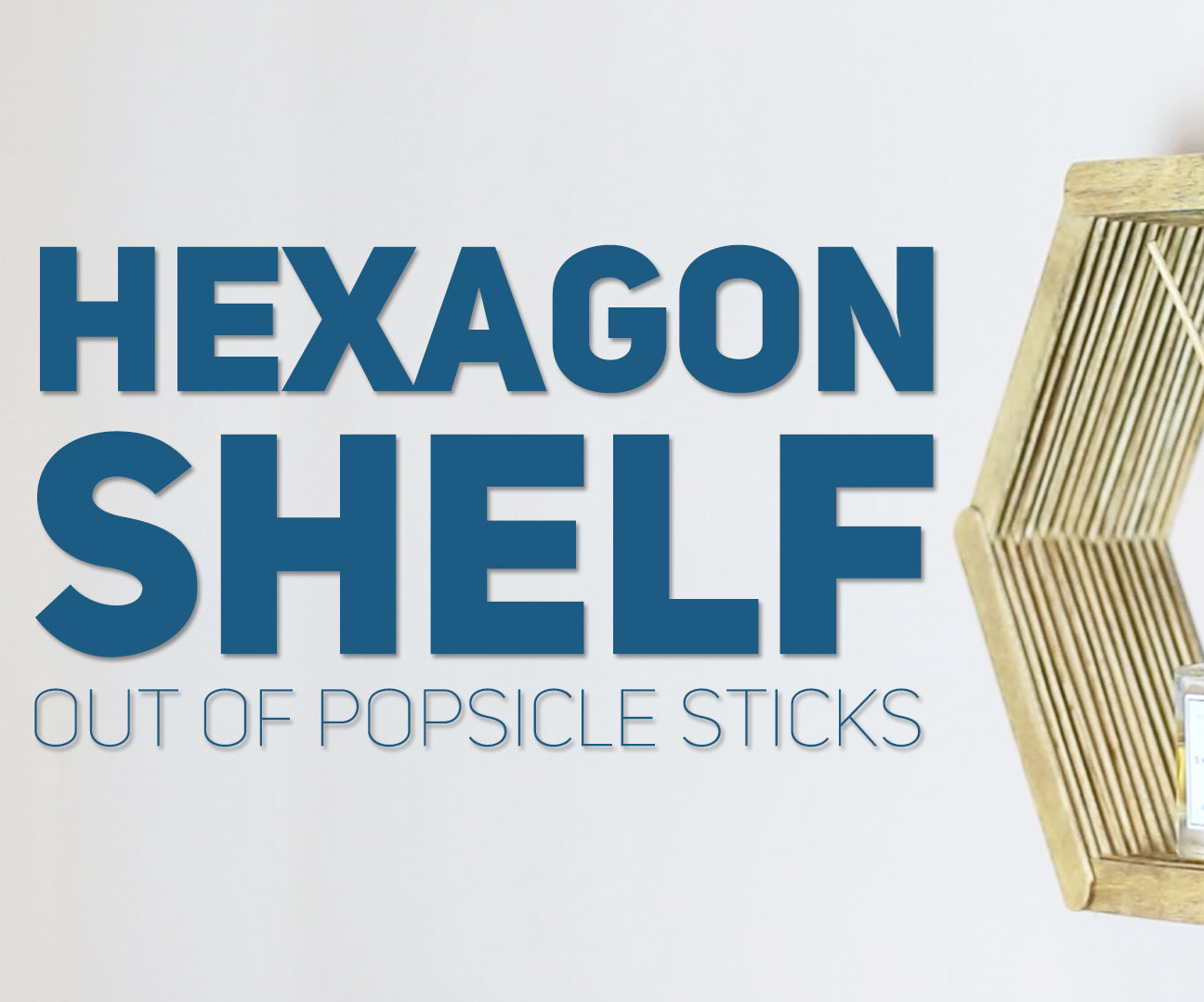 Hexagon shelf out of popsicle sticks