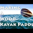 Making a Kayak Paddle
