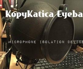 KopyKatica Eyeball Microphone Isolation Device
