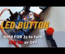 Arduino LED - Hold Button 3s to Turn ON & 3s to Turn OFF