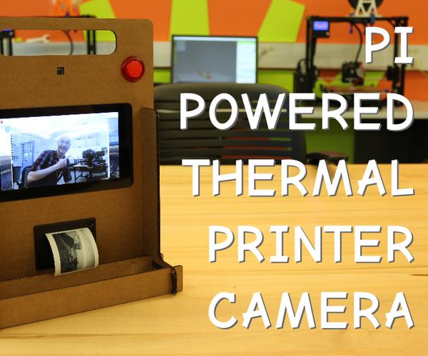 Pi-Powered Thermal Printer Camera