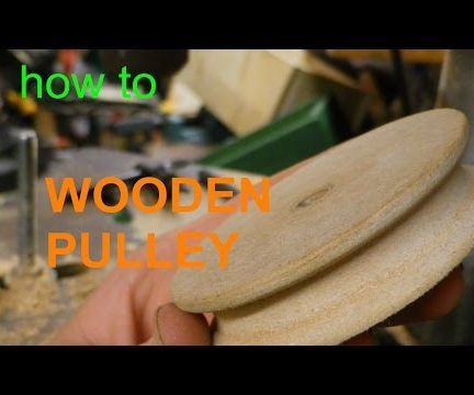 Wooden pulley without a lathe