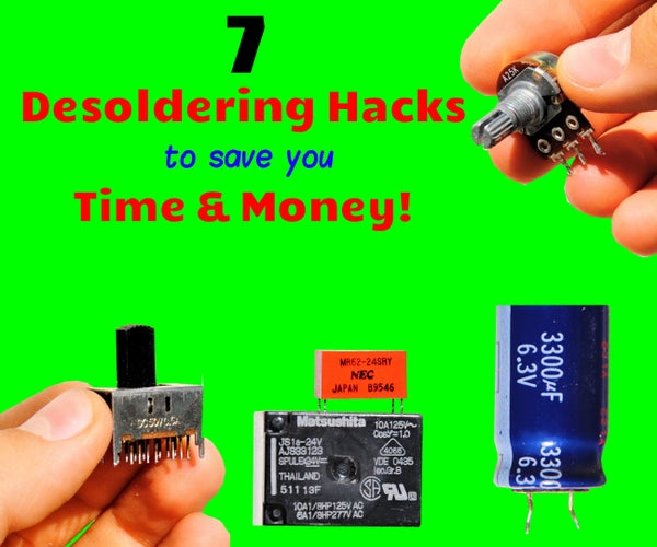 How to Desolder Electronic Components From Circuit Boards - 7 Tips & Tricks | Free Parts for Projects!