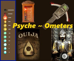 Psyche-Spirit Influenced Devices, for Paranormal Reseach, Investigations & Fun