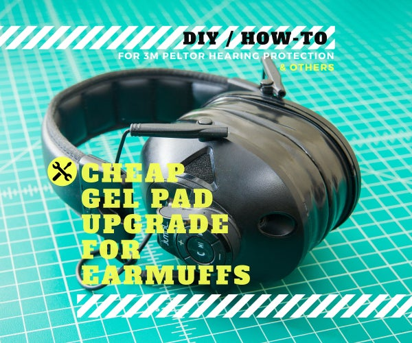 Budget Gel Pad Upgrade for Hearing Protection