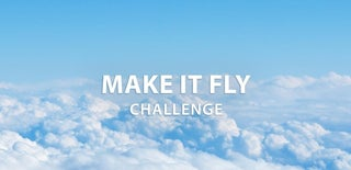 Make it Fly Challenge