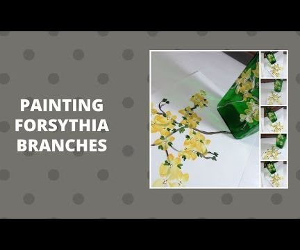 PAINTING FORSYTHIA BRANCHES