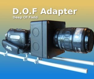 DIY Deep of Field Adapter (DOF)