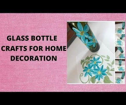 GLASS BOTTLE CRAFTS FOR HOME DECORATION