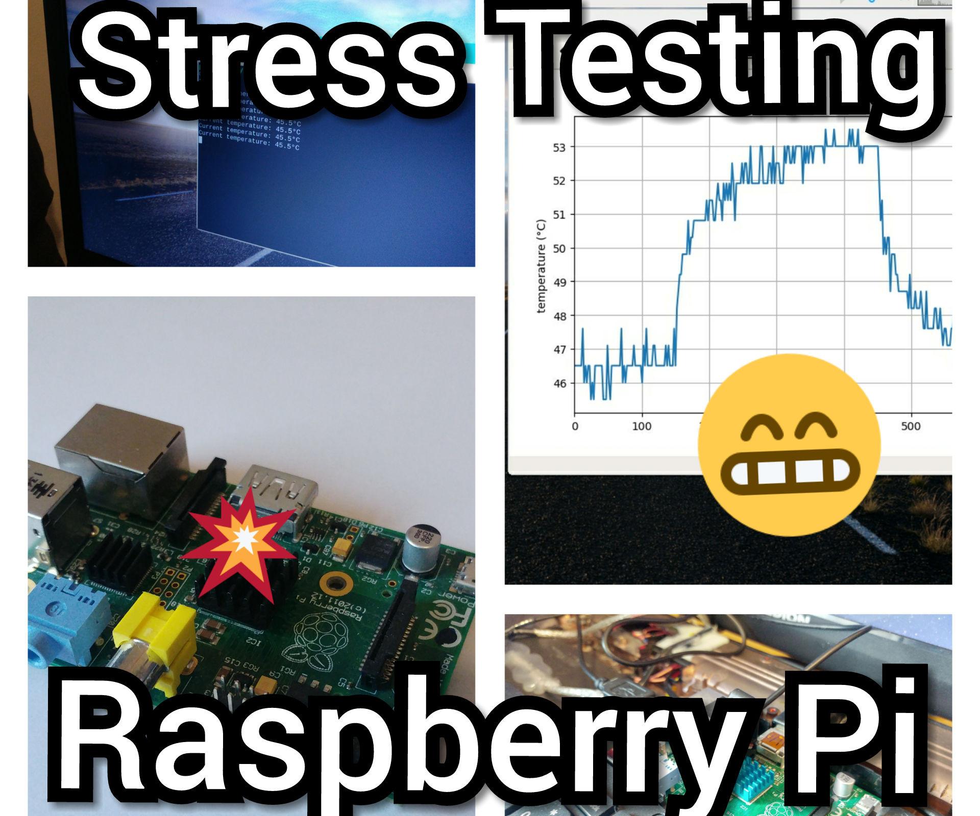 Stress Testing the Raspberry Pi