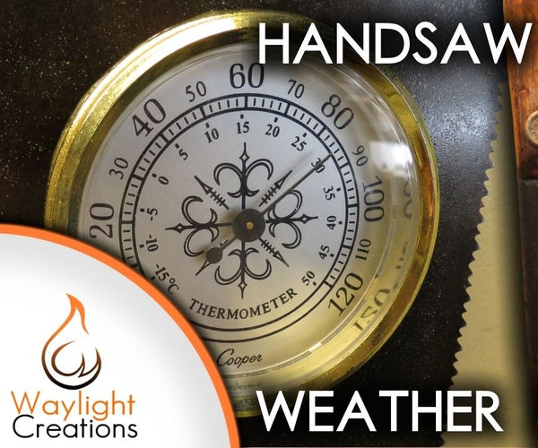 Upcycle a Handsaw Into a Weather Station