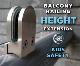 Balcony Railing Height Extension With Glass - Kids Safety