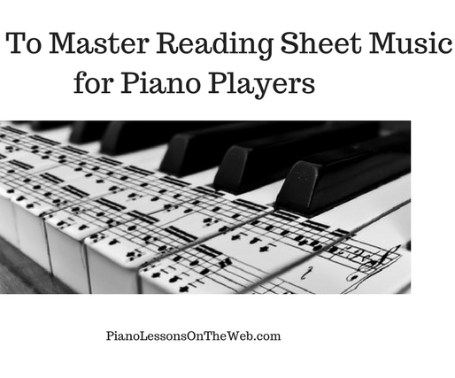 How to Master Reading Sheet Music for Piano Players