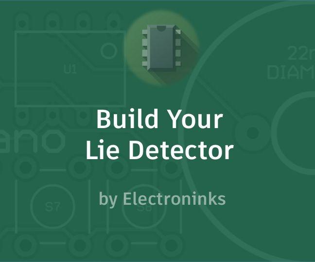 Build Your Lie Detector
