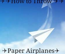 How to Throw a Paper Air Plane