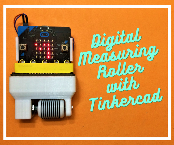 Digital Measuring Roller Using Microbit & Tinkercad