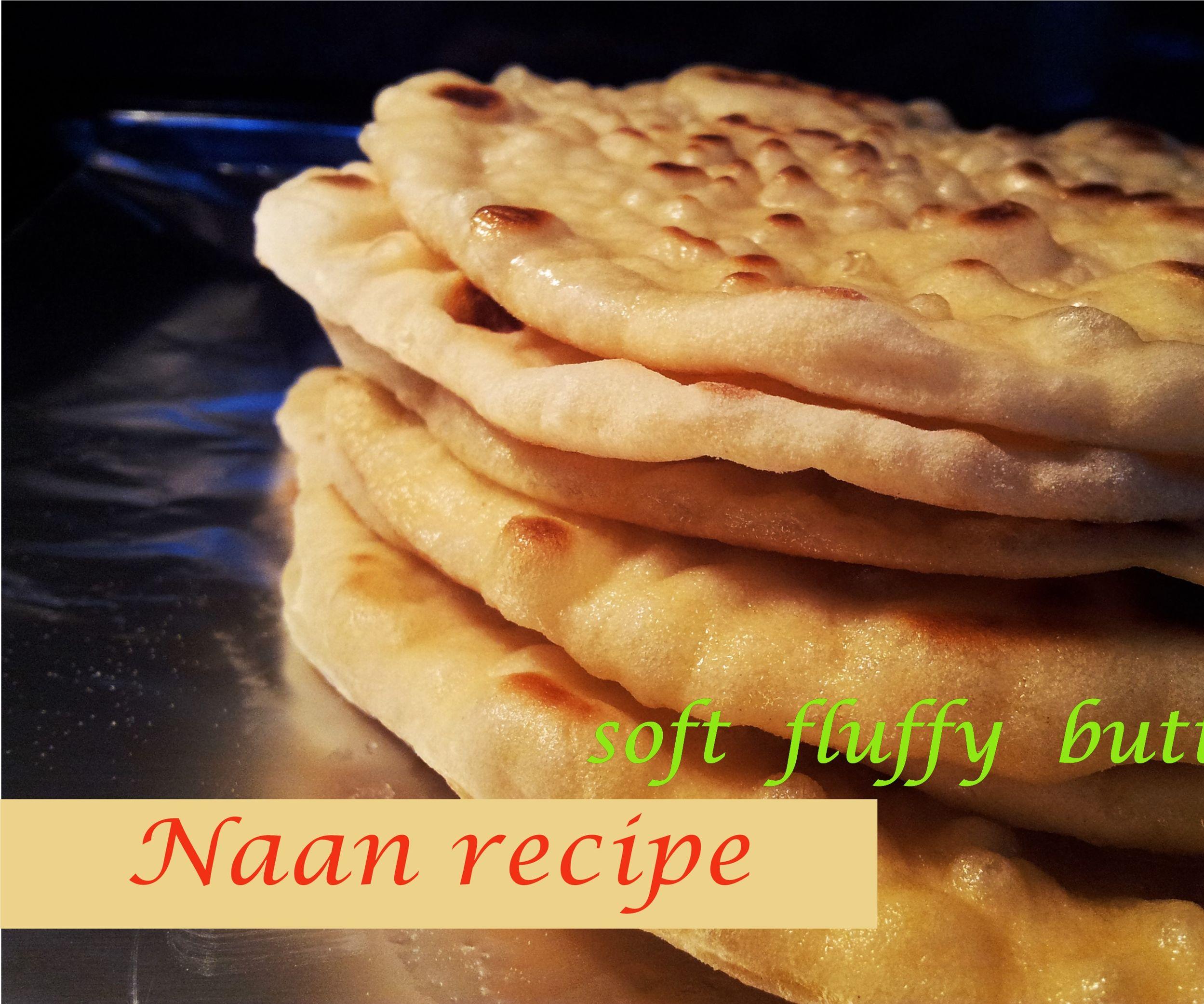 Naan Recipe - Soft Fluffy Buttery Homemade Naan
