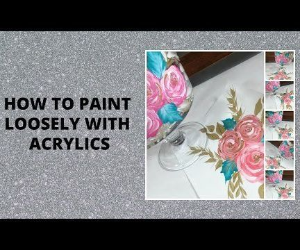 HOW TO PAINT LOOSELY WITH ACRYLICS