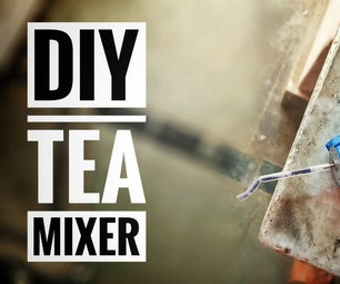 DIY Tea Mixer at Home Simple From Scratch