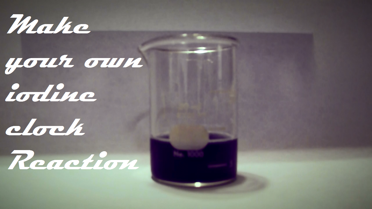 How to Make an Iodine Clock Reaction at Home