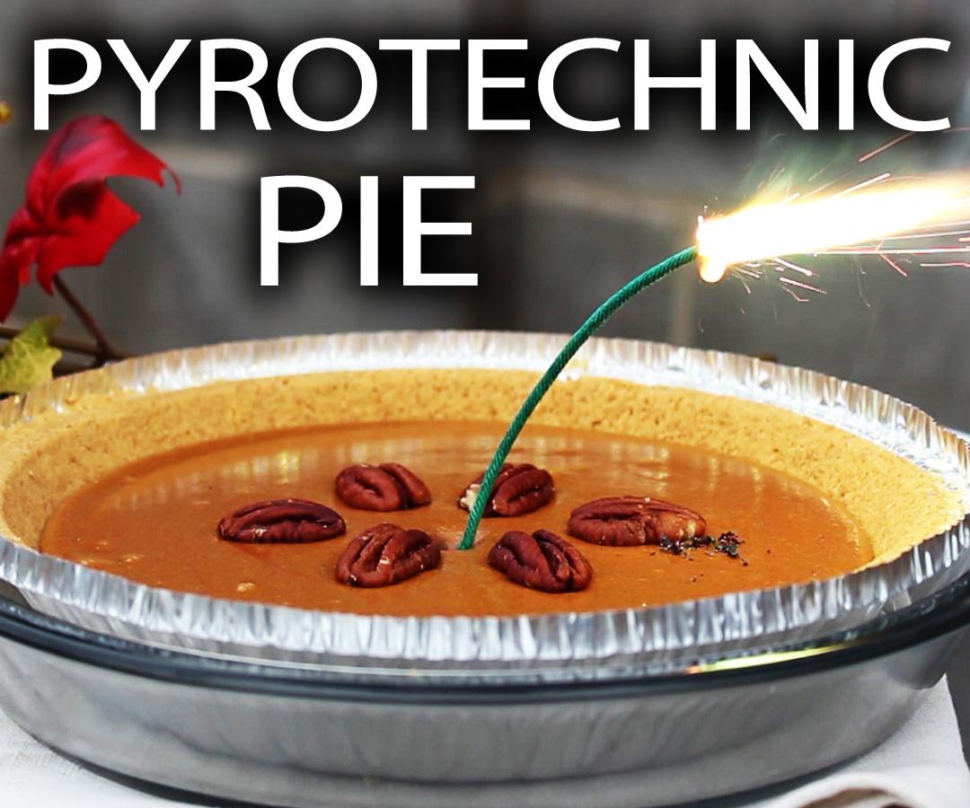 PIE-rotechnic Thanksgiving Dessert! (Mega Dangerous)