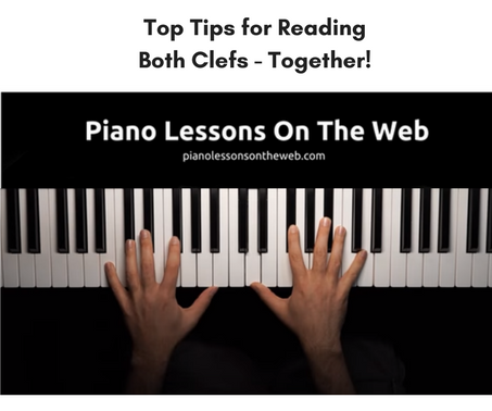 Top Tips for Reading Music in Both Clefs on the Piano