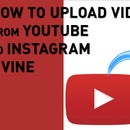 How to upload a youtube video to instagram and vine