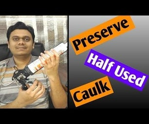 How to Preserve Silicone Sealant | Save Half Used Tube & Prevent Drying | Store Caulking for Later Use