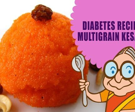 DIABETES - RECIPES FOR DIABETIC PATIENTS - MULTIGRAIN KESARI - DIET RECIPE