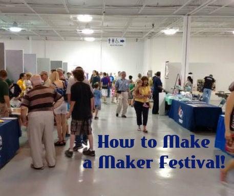 How to Make a Maker Festival