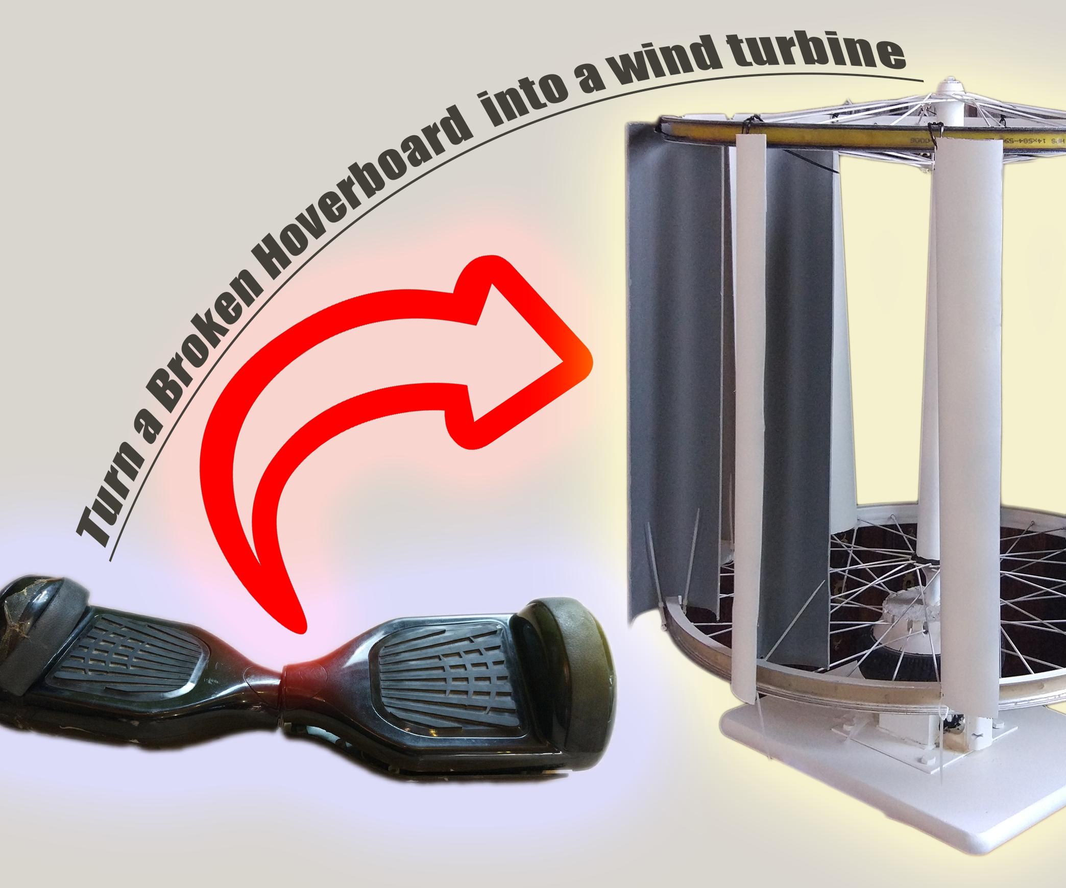 Turn a Broken Hoverboard Into a Vertical Wind Turbine EN/FR Transformer Un Hoverboard Cassé En Une Éolienne Verticale