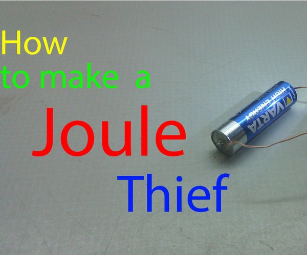 How to Make a Joule Thief