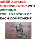 IC555 ASTABLE MULTIVIBRATOR WITH WORKING EXPLANATION OF EACH COMPONENT