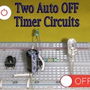 Two Auto-OFF Timer Circuits || 555 IC or Transistor