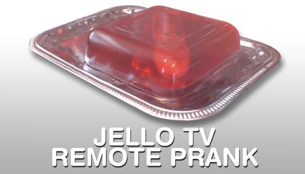 Jello TV Remote Prank