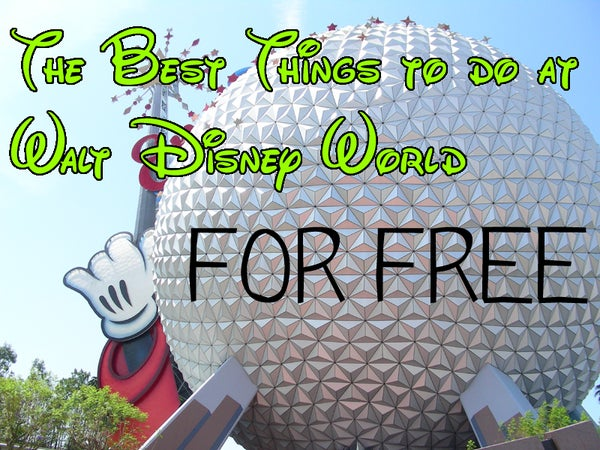 Best FREE Things to Do at Walt Disney World