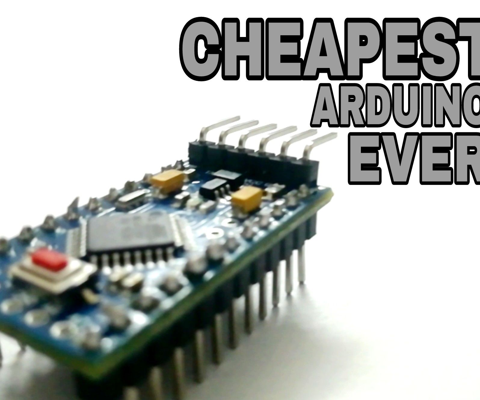 Cheapest Arduino    Smallest Arduino    Arduino Pro Mini    Programming
