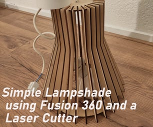 Easy Lampshade Using Fusion 360 and a Laser Cutter