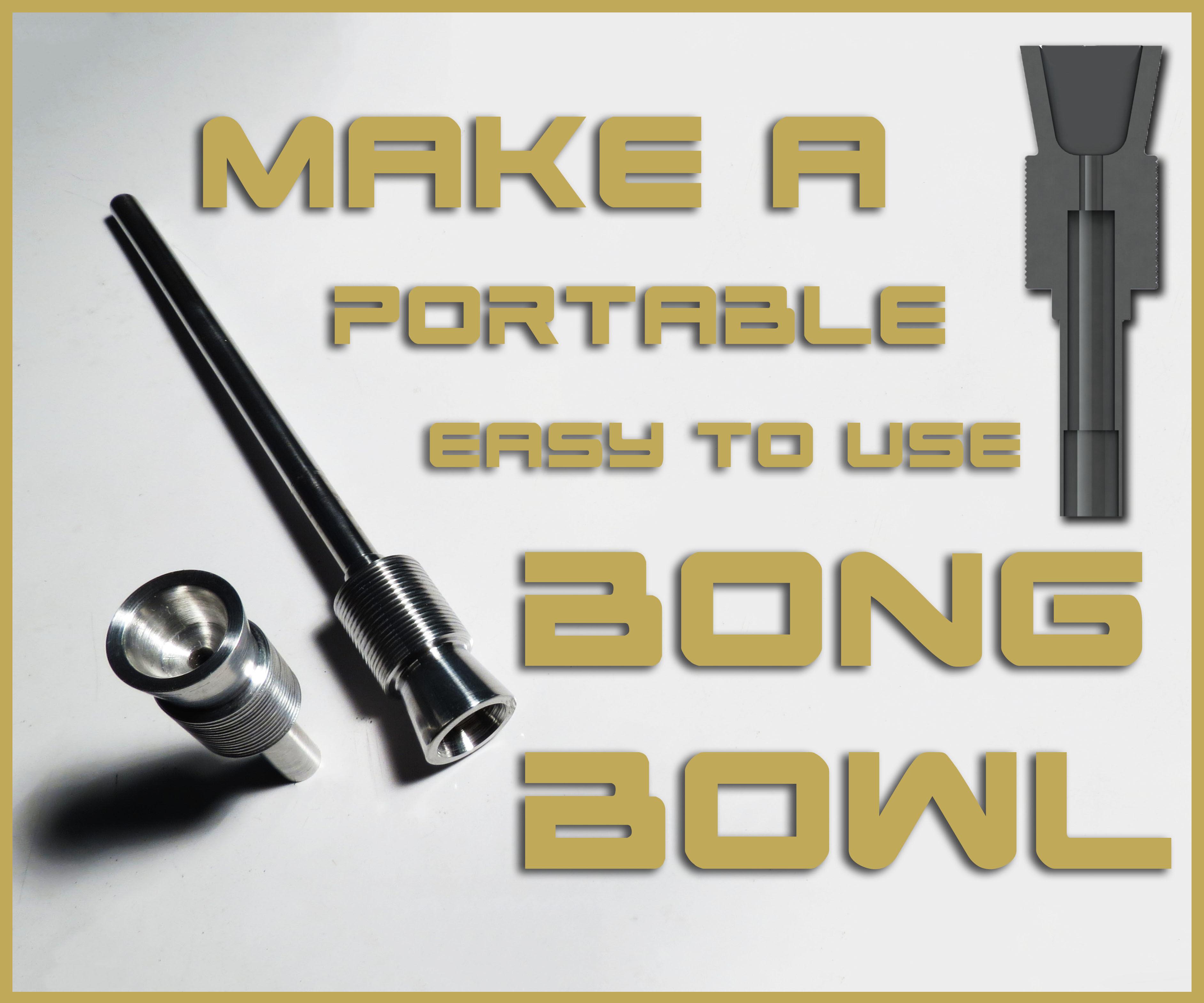 DIY Portable Water Pipe | Bong Bowl