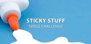 Sticky Stuff Speed Challenge