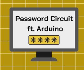 Password Circuit Ft. Arduino