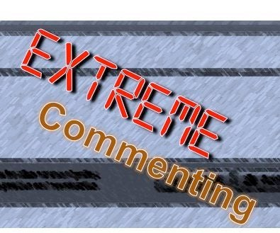 EXTREME COMMENTING ROUND 2!