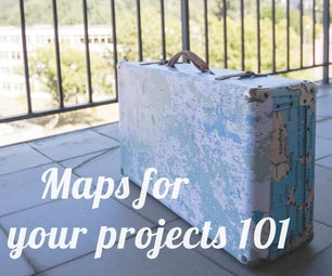 Maps for Your Projects 101