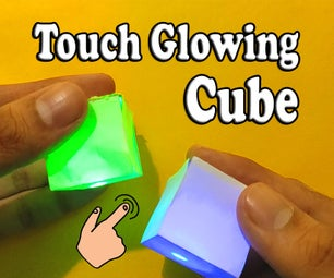 Make a Touch Glowing Cube    Touch Sensor Application